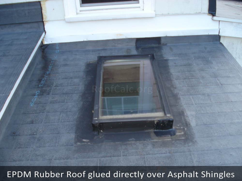 Leaking Rubber Roof glued over asphalt shingles